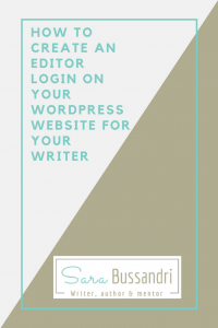 How to create an editor login on your WordPress website for your writer. Sara Bussandri.