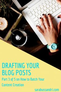 Batching content writing (part 3) – drafting your blog posts. Sara Bussandri, Digital Content Writer.