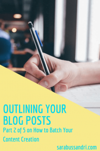 How to batch your content writing (part 2) – outlining your blog posts, with Sara Bussandri, Content Writer