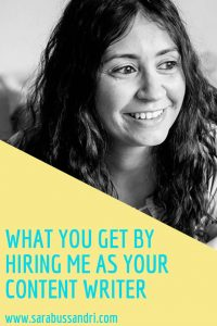 What you get from hiring me as your Content Writer, with Sara Bussandri