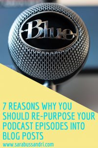 7 reasons why you should re-purpose your podcast episodes into blog posts, Sara Bussandri, Content Writer