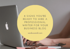 8 signs you're ready to hire a professional writer for your business blog. Sara Bussandri, Content Writer