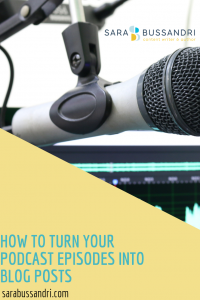 How to turn your podcast episodes into blog posts, Sara Bussandri, Content Writer