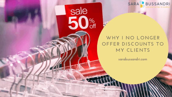 Why I no longer offer discounts to my clients. Sara Bussandri, Content Writer.