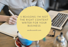 5 reasons why I'm NOT the right content writer for your business