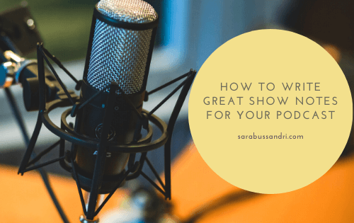 How to write great show notes for you podcast