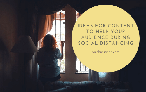 How to create content to help people during social distancing