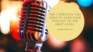 The 3 services you need to take your podcast to the next level