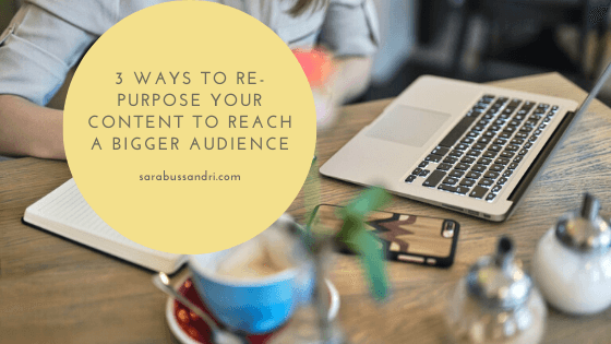 re-purpose your content to reach a bigger audience